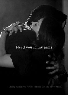 You belong in my arms so I can protect you. Hold you. Keep you warm. And hold…