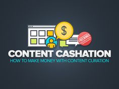 Content Cashation: If you're interested in learning how to simply link to and comment on other people's content, and make money doing it, then you should grab a copy of Content Cashation today!