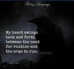 Urge to run Dark Quotes, Strong Quotes, Lyric Quotes, True Quotes, Meaningful Quotes, Inspirational Quotes, Regret Quotes, Soul Poetry, Morning Greetings Quotes