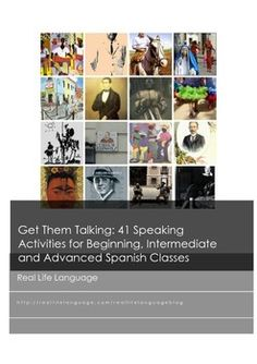 Get Them Talking: 41 Speaking Activities for Beginning, Intermediate and Advanced #Spanish classes. Get updates for learning and teaching languages: http://eepurl.com/_SjJP