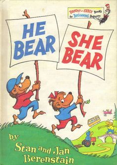 "Berenstain Bears ""He Bear She Bear,"" the best early none genderizing book"