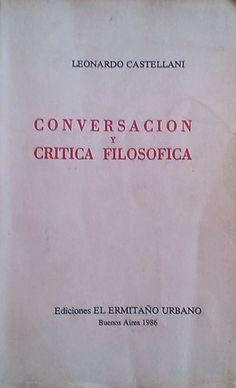 """""""Conversación y crítica filosófica"""" de Ediciones El Ermitaño Urbano (Bs. As., 1986)."""