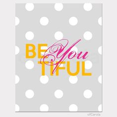 Wall Art Print Beautiful Girl, Hot Pink Yellow Gray White, Inspirational Be You Tiful Word Text Graphic Room Decor Dots ofCarola 8x10""
