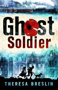 Ghost Soldier: WW1 story: Amazon.co.uk: Theresa Breslin: 9780552569187: Books