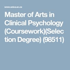 Master of Arts in Clinical Psychology (Coursework)(Selection Degree) Starting Over, Future Career, Clinic, Psychology, Psicologia, Begin Again