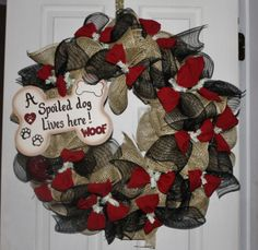 A Spoiled Dog Lives Here Wreath !!