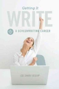 """Screenwriting Product Review: """"Getting It Write – A Screenwriting Career"""" by Lee Zahavi Jessup #scriptchat"""