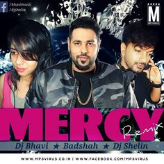 Mercy ( Badhsah ) Remix - DJ Shelin & DJ Bhavi Latest Song, Mercy ( Badhsah ) Remix - DJ Shelin & DJ Bhavi Dj Song, Free Hd Song Mercy ( Badhsah ) Remix
