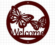- Butterfly Welcome Sign Design for CNC Cutting Wood Burning Patterns, Wood Patterns, Sheet Metal Art, Plasma Cutter Art, Record Crafts, Dremel Wood Carving, Welcome Wood Sign, Cnc Cutting Design, Custom Metal Signs