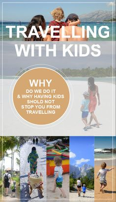 TRAVELLING WITH KIDS - Here is why we did not stop travelling after we became parents