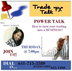 Wondering how you can turn your trading into a Business?  Join a group of KEY FOREX Traders who have had much success doing this on the call on Thursday.  Call in Thursday @ 7:00pm ...Dial 641.715.3580 access code 615-149# New, experienced and seasoned traders are........ WELCOME!!