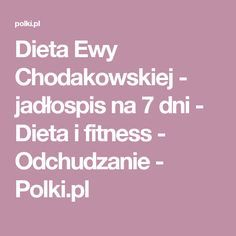 Dieta Ewy Chodakowskiej - jadłospis na 7 dni - Dieta i fitness - Odchudzanie - Polki.pl