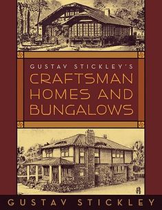 Craftsman Homes And Bungalows -  - Arts & Crafts - Decorating - Design - Stickley