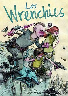 Los Wrenchies / Farel Dalrymple ; traducción de Milo J. Krmpotić
