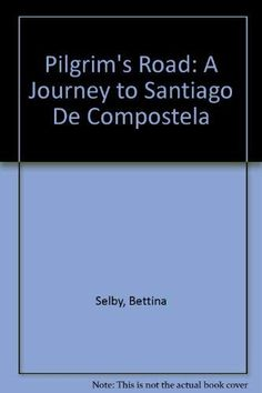 Pilgrims Road: A Journey to Santiago de Compostela, by Bettina Selby. Travel writer Bettina Selby records her solo cycling pilgrimage from France to Spain. Written nearly 25 years ago, the journal captures the uniqueness of this centuries'-old pilgrimage; complete with the vicissitudes of a life on the road in search of meaning.