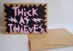 Thick As Thieves Greeting Card by maximadecreations on Etsy