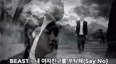 BEAST - 내 여자친구를 부탁해(Say No) (Official Music Video)【KPOP Korean POP Music K-POP 韓國流行音樂】