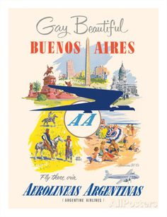 Gay and Beautiful - Buenos Aires, Argentina - Argentine Airlines Prints by Adolph Treidler at AllPosters.com