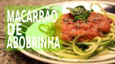 Receita | Macarrão de Abobrinha - Comer, Treinar e Amar