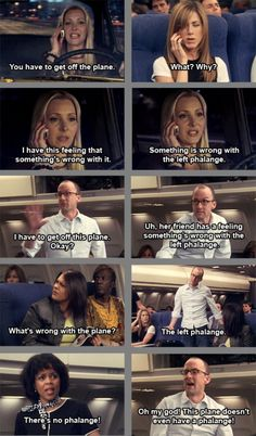 This plane doesn't even have a phalange!! Why can't I stop laughing? I loved this show -- FRIENDS!