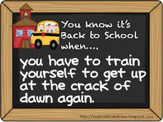 A special kind of class: You Know It's Back to School When....  via    'Enjoyable School Year' (http://www.facebook.com/EnjoyHi5Autism)