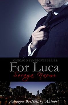 For Luca: Luca & Fallon Story 2 (Chicago Syndicate) by [Naomi, Soraya] Free Books Online, Book Suggestions, Classic Books, Romance Books, Ebook Pdf, Bestselling Author, Book Worms, Books To Read, Ebooks