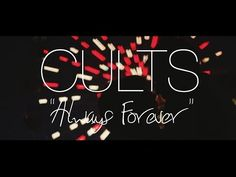 CULTS - Always Forever (Music Video) - YouTube