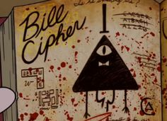 "Bill Cipher: ""The most dangerous creature I have ever encountered. DO NOT SUMMON AT ALL COSTS."""