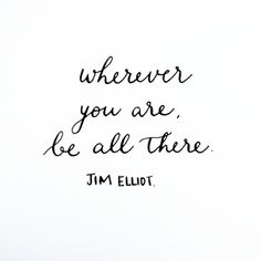 Wherever you are...
