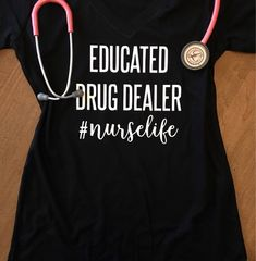 Educated Drug Dealer Nurse Life Shirt - Nurse Gift Tank or Tee Shirt - Nurse Shirt - Student Nurse - Nursing School Scholarships, Nursing School Tips, Nursing Career, Nursing Memes, Nursing Graduation, Nursing Party, Lpn Nursing, Nursing Student Gifts, College Nursing