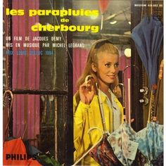Les parapluies de cherbourg soundtrack. Jacques Demy, Cherbourg, Legrand, Catherine Deneuve, Martin Scorsese, Philips, Popular Music, Michel, Film Posters