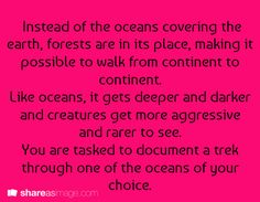 This speaks to me. I've always been fascinated with the creatures of the deep, whether in the depths of the sea or the heart of the forest. I would totally get down with this.