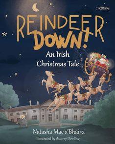 Reindeer Down Book By Natasha Mac A'bháird Irish Christmas, Christmas Tale, Santa Sleigh, Book Gifts, Reindeer, Boy Or Girl, Ireland, Dancer, Mac