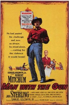 Man With The Gun (1955) Screen legend Robert Mitchum fights to win back the love of a fiery and beautiful woman (Oscar-nominee Jan Sterling) while he's gunning down outlaws in this hard-hitting wester