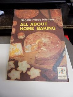 VINTAGE COOK BOOK~ GENERAL FOODS KITCHENS~ALL ABOUT HOME BAKING~1963~117 PAGES in Books, Cookbooks | eBay