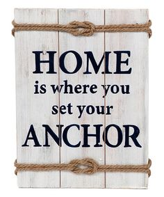 Loving this Rope-Trim 'Home Is Where You Set Your Anchor' Wall Sign on #zulily! #zulilyfinds