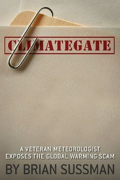 """Climategate - by Brian Sussman.  FANTASTIC educational read!!///also """"the greatet hoax"""", by senator james inhofe"""