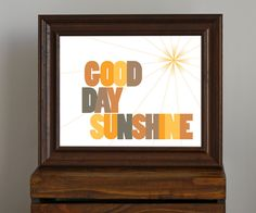 Inspirational Typography Art Print - Good Day Sunshine, Beatles lyric - playroom / nursery decor - 8 x 10. $17.75, via Etsy.