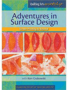 Adventures in Surface Design: Screen Printing & Beyond (Video Download) - Interweave