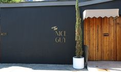 The Nice Guy  401 North La Cienega Boulevard  West Hollywood, CA 90048  Hours  We open everyday at 6PM for dinner reservations please call 310-360-9500