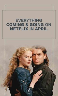 A complete timelime of everything coming and going on Netflix in April.
