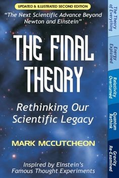 by Roland Michel Tremblay Writer, Dandelion Salad The Marginal October 8, 2016 In 2002 Mark McCutcheon published the first edition of his book The Final Theory at Universal Publishers. It was an in…
