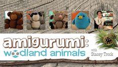 Amigurumi: Woodland Animals   Crocheting Classes Learn How to Crochet Animals