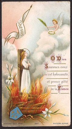 "If I'm not mistaken, this is an antique holy card depicting the execution of St. Joan of Arc. The French translates to: ""O God, remember this holocaust, and take pity on France. Catholic Confirmation, Catholic Art, Catholic Saints, Saint Joan Of Arc, St Joan, Religious Images, Religious Art, Jeane D Arc, Vintage Holy Cards"