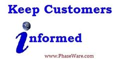 A component to great customer service is keeping your customers INFORMED! Not enough businesses practice this.