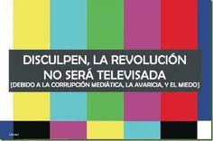 La revolución no sera televisada!
