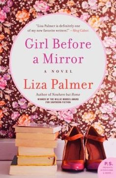 (7)Girl Before a Mirror by Liza Palmer | Charlotte's Web of Books - A 40 year old woman examines her life, loves, and career.  Fun read.