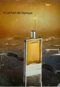 bdf17b72acff2 Calandre by Paco Rabanne (1977). I was wearing this in bath oil form