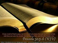 Proverbs  30:5-6(KJV)