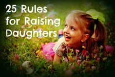 25 Rules for Raising Daughters